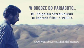 W drodze do Pariacoto… Film archiwalny z bł. Zbigniewem Strzałkowskim z 1989 r.