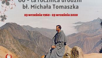 60 – ta rocznica urodzin bł. Michała Tomaszka